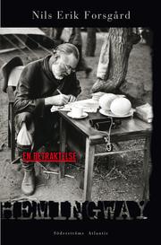 Nils Erik Forsgård: Hemingway - en betraktelse (Söderströms)